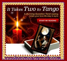 It Takes Two To Tango - There's no reason to hold back on sharing your love with someone special right now, and to help you express your feelings for one another, we've created a love Tarot reading called The Burning Question. It's a one-of-a-kind Tarot reading in which one or two people ask the cards about a romance issue. With the cards you picked forming the shape of a flame, this love Tarot spread can answer ... Start your reading here: http://www.horoscopeyearly.com/horoscope-wheel/
