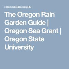 The Oregon Rain Garden Guide | Oregon Sea Grant | Oregon State University