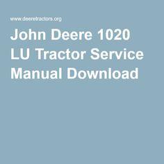 John Deere 1020 LU Tractor Service Manual Download