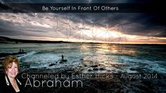 Abraham Hicks - Be Yourself In Front Of Others (2014)