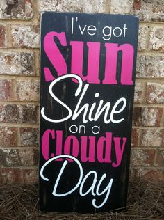 "I've Got Sunshine on a Cloudy Day - Two-Color Text - Hand Painted and Distressed Wood Sign - 11""x24"". $60.00, via Etsy."