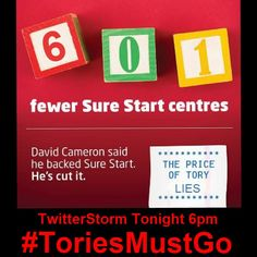 David camerob lied - Save our Sure Start Centres Twitterstorm Tonight 6pm #ToriesMustGo