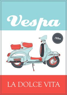 La Dolce Vita - 2 - Vespa poster Art Print by Bluebutton Studio. Ad for Vespas. La Dolce Vita translates to the sweet life