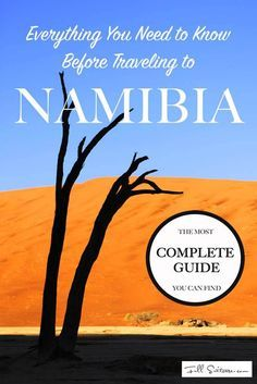 Everything you need to know before traveling to Namibia. The most complete guide…