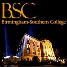 Birmingham Southern College, awesome place, very challenging & had the time of my life!!!!!!!!!!!!!!!!