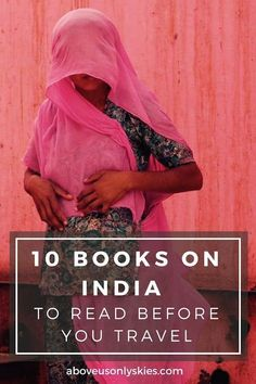 If you're interested in reading books on India and don't know where to start, then we've got it covered. Here are 10 of our all-time favourites. Travel in Asia.