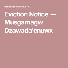 Eviction Notice — Musgamagw Dzawada'enuwx