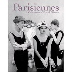 """PARISIENNES"", A Celebration of French Women"