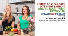 9 Steps to Clear Skin, Late Night Eating & How to Boost Your Metabolism With Autumn Smith & Amanda Montalvo Eating At Night, Social Media Buttons, Acne Free, Boost Your Metabolism, Late Nights, Pimples, Clear Skin, Amanda, Autumn
