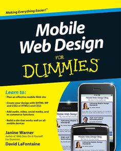 Create websites that look good on the smallest screens on the web with Mobile Web Design For Dummies by Janine Warner and David LaFontaine