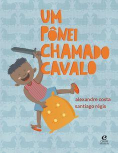 Santiago Régis: Um pônei chamado cavalo  #livros #livrosinfantis #ilustração #book #childrenbook #illustration #ponei #pony