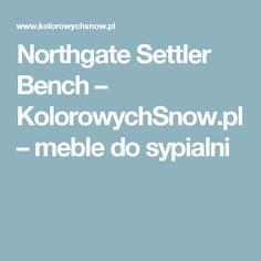 Northgate Settler Bench – KolorowychSnow.pl – meble do sypialni
