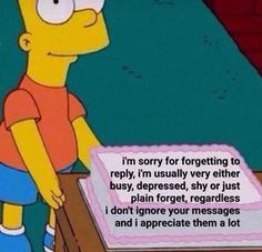 I'm sorry for forgetting to reply, i'm usually very either busy, depressed, shy or just plain forget, regardless i don't ignore your messages appreciate - iFunny :) Memes Humor, Funny Text Memes, All Meme, Cartoon Memes, Stupid Memes, Funny Relatable Memes, Funny Texts, Cute Love Memes, Really Funny Memes