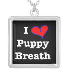 Puppy Breath Necklace-  50% today at Zazzle (11/25/13)  20% off EVERYTHING + 50% off WATCHES, CASES, & JEWELRY!   TODAY ONLY!  Use Code: BLKFRIDAY301