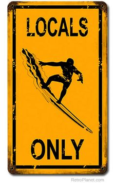 Locals Only Surf Sign #surfon #juststick