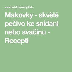 Makovky - skvělé pečivo ke snídani nebo svačinu - Recepti Math Equations