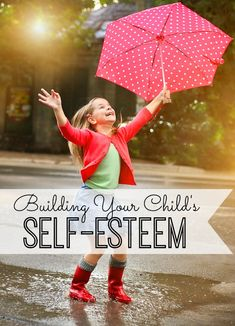 Building Your Child's Self-Esteem #kids #parenting