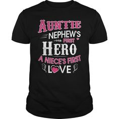 Nephew's First Hero, A Niece's First Love T Shirt Aunt And Niece Shirts, Nephew And Aunt, Auntie Quotes, Love Me Quotes, Love T Shirt, Matching Shirts, Disney Shirts, Custom Shirts, First Love