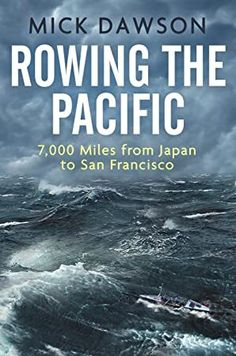 """Read """"Rowing the Pacific Miles from Japan to San Francisco"""" by Mick Dawson available from Rakuten Kobo. Storms, fatigue, equipment failure, intense hunger, and lack of water are just a few of the challenges that ocean rower . Got Books, Books To Read, Irvine Welsh, Royal Marines, Guinness World, What To Read, World Records, Rowing, Book Photography"""