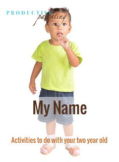 Productive Parenting: Preschool Activities - My Name - Late Two-Year Old Activities