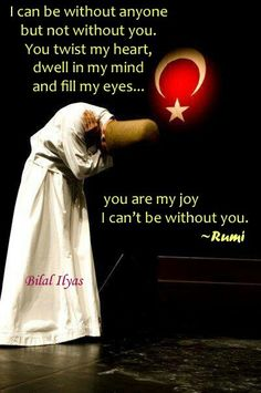 ✣ Rumi is a PERSIAN poet and philosopher who belongs to all of the world. Rumi Love Quotes, Sufi Quotes, Spiritual Quotes, Words Quotes, Inspirational Quotes, Sayings, Rumi Poem, Poet Rumi, Ibn Arabi