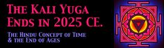 The end of the Kali Yuga is 2025 CE-http://www.viewzone.com/kali.html