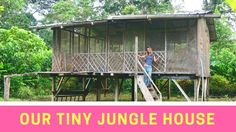 HOUSE TOUR OF OUR TINY JUNGLE HOME IN SOUTH AMERICA