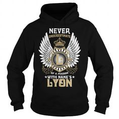 Awesome Tee LYON  NEVER UNDERESTIMATE OF A PERSON WITH LYON  NAME T shirts