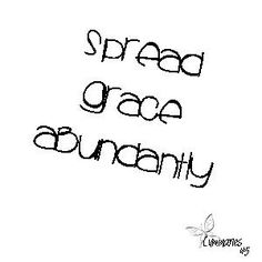 spread grace abundantly