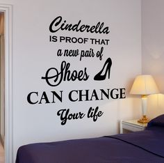 Wall Vinyl Decal Funny Quote Cinderella Is The Proof Shoes Home Interior Decor z4302