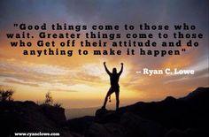 Positive Attitude Poster  #positiveattitude #ryanclowe #success www.getoffyourattitude.com