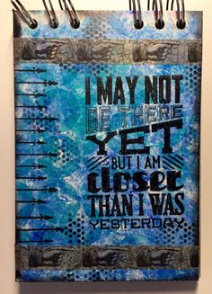 Small art journal page - Closer than I was yesterday (Marjie Kemper)