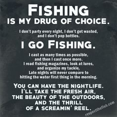 Fishing is my drug of choice. For more original #fishing posts by #respectthefish, be sure to visit respectthefish.com.