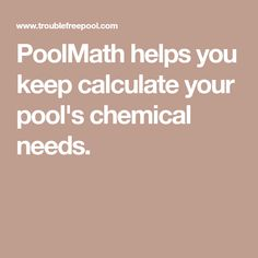 PoolMath helps you keep calculate your pool's chemical needs.
