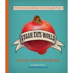Vegan Eats World: 200 Delicious International Recipes for Savoring (and Saving) the Planet: Amazon.de: Terry Hope Romero: Englische Bücher
