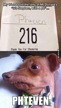 Phteven! I laughed sooooooooooooo much at this!  hahahahahahahahahahahahaha