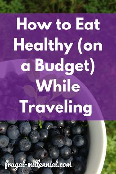 It IS possible to eat healthy (on a tight budget) while traveling!  Check out these tips!