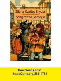 Song of the Gargoyle (9780440408987) Zilpha Keatley Snyder , ISBN-10: 0440408989  , ISBN-13: 978-0440408987 ,  , tutorials , pdf , ebook , torrent , downloads , rapidshare , filesonic , hotfile , megaupload , fileserve