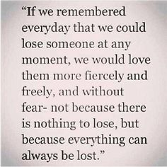 Everything can always be lost...