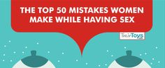 Top 50 Mistakes Women Make While Having Sex (Infographic) | Campus Socialite