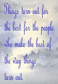 Make the best of things...