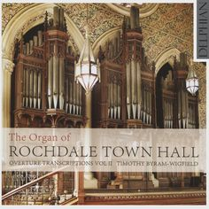 Timothy Byram-Wigfield - The Organ of Rochdale Town Hall: Overture Transcriptions, Vol. 2 (CD)