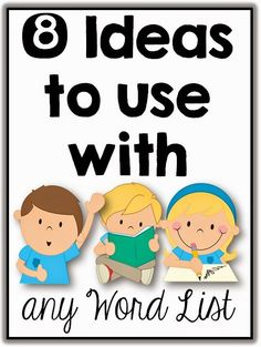 8 Ideas to use with any word list round-up. Great ideas for guided reading, word work and interventions.
