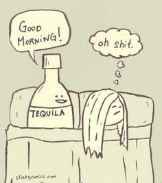 Saving this next time someone has a tequila morning :) Hangover Humor, Best Hangover Cure, Alcohol Humor, A Funny, Funny Posts, Funny Stuff, Funny Shit, Funny Things, Random Things