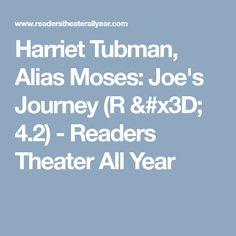 Harriet Tubman, Alias Moses: Joe's Journey (R = 4.2) - Readers Theater All Year