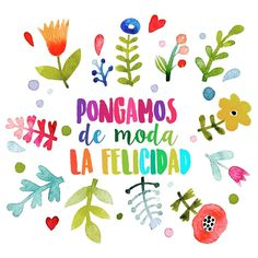 Discovered by Diego Ricci. Find images and videos about colors, phrases and felicidad on We Heart It - the app to get lost in what you love. Mr Wonderful, More Than Words, Laura Lee, Spanish Quotes, Positive Quotes, Positive Phrases, Life Quotes, Food Quotes, Doodles