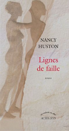 Incredibly powerfull, Lignes de faille by Nancy Huston