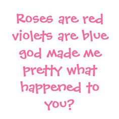 Roses are red Sassy Quotes, Sarcastic Quotes, Cute Quotes, Funny Quotes, Reality Quotes, Mood Quotes, Positive Quotes, Funny Insults And Comebacks, Witty Insults