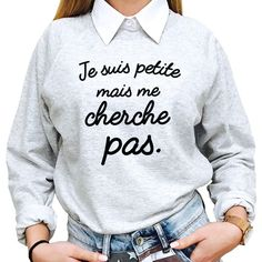C'est pour Marion 😂😂 Outfits 2016, Cool Outfits, T Shorts, Vetement Fashion, Damen Sweatshirts, I Love Mom, Petite Women, My T Shirt, Sweat Shirt