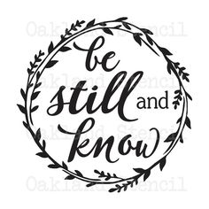 "Inspirational STENCIL *be still and know*(with circle of leaves) 12""x12"" for Painting Signs, Canvas, Fabric, Wood, Airbrush, Crafts by OaklandStencil on Etsy https://www.etsy.com/listing/270270789/inspirational-stencil-be-still-and"